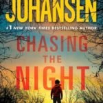 [PDF] [EPUB] Chasing The Night (Eve Duncan, #11; Catherine Ling, #1) Download