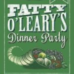 [PDF] [EPUB] Fatty O'Leary's Dinner Party Download