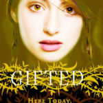 [PDF] [EPUB] Here Today, Gone Tomorrow (Gifted, #3) Download