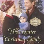 [PDF] [EPUB] His Frontier Christmas Family (Frontier Bachelors #7) Download