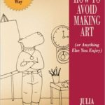 [PDF] [EPUB] How to Avoid Making Art (or Anything Else You Enjoy) Download
