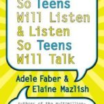 [PDF] [EPUB] How to Talk So Teens Will Listen and Listen So Teens Will Talk Download