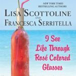 [PDF] [EPUB] I See Life Through Rosé-Colored Glasses (The Amazing Adventures of an Ordinary Woman, #9) Download