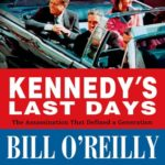 [PDF] [EPUB] Kennedy's Last Days: The Assassination That Defined a Generation Download