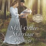 [PDF] [EPUB] Mail-Order Marriage Promise (Frontier Bachelors #6) Download