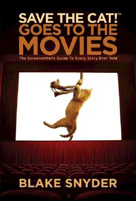 [PDF] [EPUB] Save the Cat! Goes to the Movies: The Screenwriter's Guide to Every Story Ever Told Download by Blake Snyder