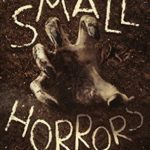 [PDF] [EPUB] Small Horrors: A Collection of Fifty Creepy Stories Download