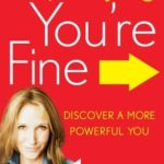 [PDF] [EPUB] Stop Saying You're Fine: Discover a More Powerful You Download