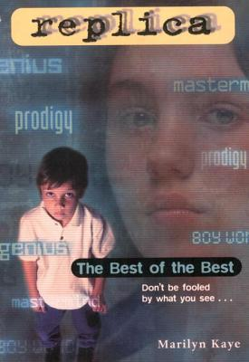 [PDF] [EPUB] The Best of the Best (Replica #7) Download by Marilyn Kaye