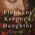[PDF] [EPUB] The Elephant Keeper's Daughter Download