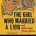 [PDF] [EPUB] The Girl Who Married a Lion: And Other Tales from Africa Download