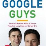 [PDF] [EPUB] The Google Guys: Inside the Brilliant Minds of Google Founders Larry Page and Sergey Brin Download