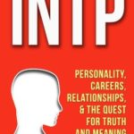 [PDF] [EPUB] The INTP: Personality, Careers, Relationships, and the Quest for Truth and Meaning Download