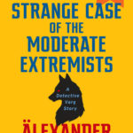 [PDF] [EPUB] The Strange Case of the Moderate Extremists (Detective Varg, #0.8) Download