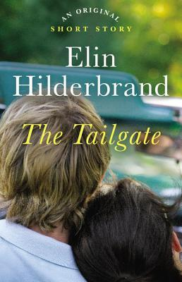 [PDF] [EPUB] The Tailgate Download by Elin Hilderbrand