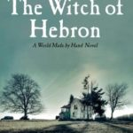[PDF] [EPUB] The Witch of Hebron (World Made by Hand, #2) Download