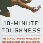 [PDF] [EPUB] 10-Minute Toughness: The Mental Training Program for Winning Before the Game Begins Download