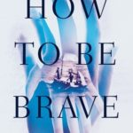 [PDF] [EPUB] How to Be Brave Download