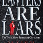 [PDF] [EPUB] Lawyers Are Liars: The Truth about Protecting Our Assets Download