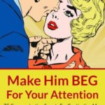 [PDF] [EPUB] Make Him BEG For Your Attention: 75 Communication Secrets For Captivating Men To Get The Love And Commitment You Deserve Download
