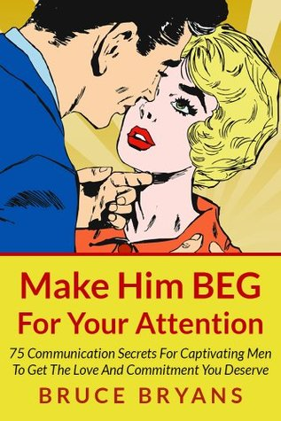 Make him beg for your attention book pdf free