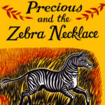 [PDF] [EPUB] Precious and the Zebra Necklace: A New Case from Precious Ramotswe (Precious Ramotswe's Very First Cases, #4) Download