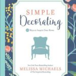 [PDF] [EPUB] Simple Decorating: 50 Ways to Inspire Your Home Download