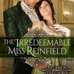 [PDF] [EPUB] The Irredeemable Miss Renfield (Uncommon Courtships #3) Download