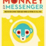 [PDF] [EPUB] The Monkey Is the Messenger: Meditation and What Your Busy Mind Is Trying to Tell You Download