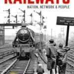 [PDF] [EPUB] The Railways: Nation, Network and People Download