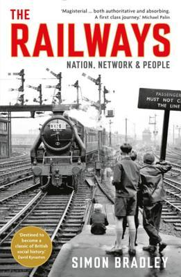 [PDF] [EPUB] The Railways: Nation, Network and People Download by Simon Bradley