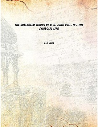 [PDF] [EPUB] The collected works of C. G. Jung Volume 18 - The Symbolic Life Download by C.G. Jung
