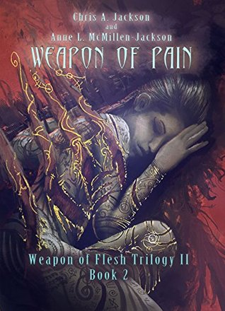 [PDF] [EPUB] Weapon of Pain (Weapon of Flesh, #5) Download by Chris A. Jackson