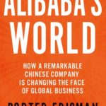 [PDF] [EPUB] Alibaba's World: How a Remarkable Chinese Company is Changing the Face of Global Business Download