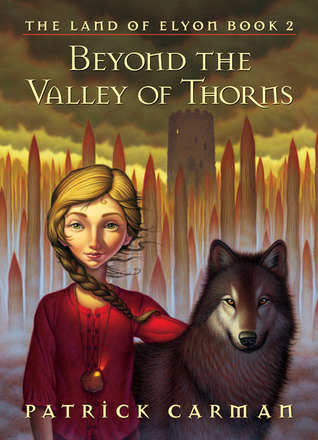 [PDF] [EPUB] Beyond the Valley of Thorns (The Land of Elyon, #2) Download by Patrick Carman
