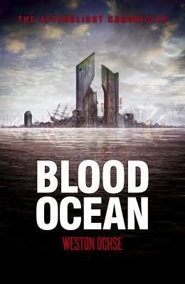 [PDF] [EPUB] Blood Ocean (The Afterblight Chronicles, #11) Download by Weston Ochse