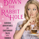 [PDF] [EPUB] Down the Rabbit Hole: Curious Adventures and Cautionary Tales of a Former Playboy Bunny Download