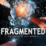 [PDF] [EPUB] Fragmented (The Game is Life, #8) Download