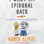 [PDF] [EPUB] I Want My Epidural Back: Adventures in Mediocre Parenting Download