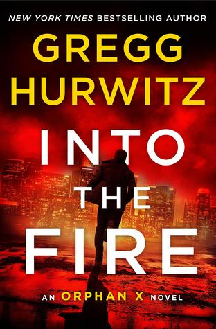 [PDF] [EPUB] Into the Fire (Orphan X, #5) Download by Gregg Hurwitz