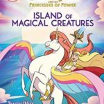 [PDF] [EPUB] Island of Magical Creatures (She-Ra Chapter Book #2) Download