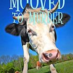 [PDF] [EPUB] Mooved to Murder (A Chelsea Lawson Cozy Mystery #1) Download