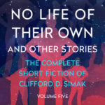 [PDF] [EPUB] No Life of Their Own: And Other Stories (The Complete Short Fiction of Clifford D. Simak Book 5) Download