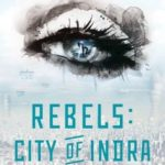 [PDF] [EPUB] Rebels: City of Indra (The Story of Lex and Livia #1) Download