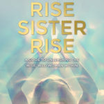 [PDF] [EPUB] Rise Sister Rise: A Guide to Unleashing the Wise, Wild Woman Within Download