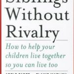 [PDF] [EPUB] Siblings Without Rivalry: How to Help Your Children Live Together So You Can Live Too Download