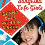 [PDF] [EPUB] Sunny Days and Moon Cakes (The Songbird Cafe Girls 2) Download