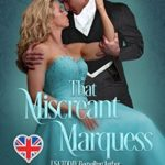 [PDF] [EPUB] That Miscreant Marquess (My Sweet Scoundrel Book 3) Download