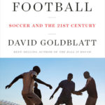 [PDF] [EPUB] The Age of Football: Soccer and the 21st Century Download