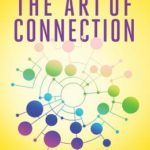 [PDF] [EPUB] The Art of Connection: 7 Relationship-Building Skills Every Leader Needs Now Download